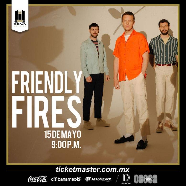 Friendly Fires El Plaza