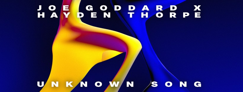Joe Goddard Hayden Thorpe Unknown song