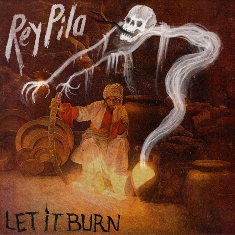 """""""Let It Burn"""" - Rey Pila"""